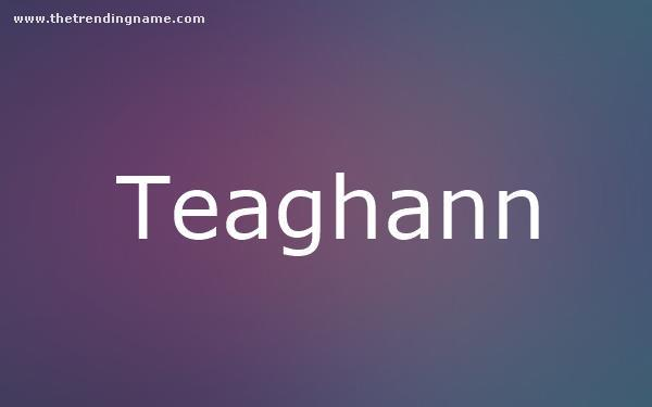 Baby Name Poster For Teaghann