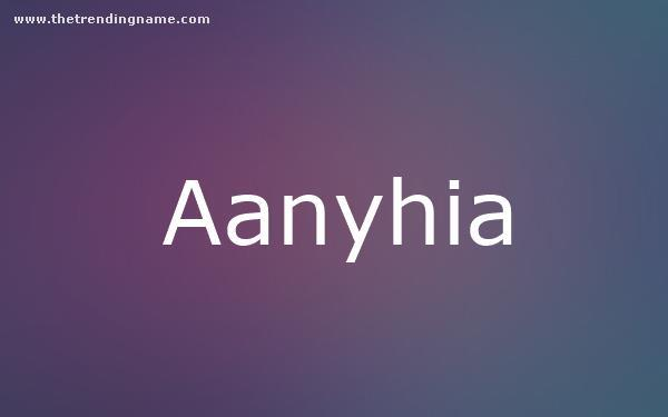 Baby Name Poster For Aanyhia