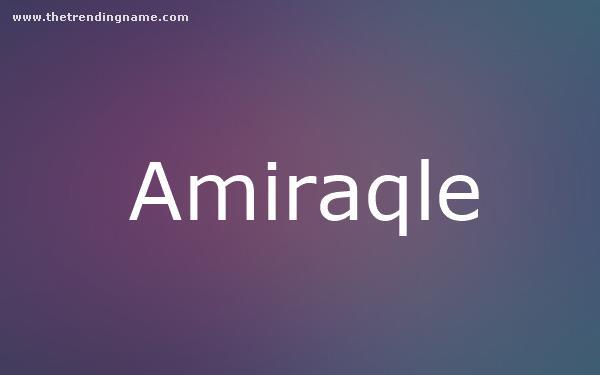 Baby Name Poster For Amiraqle
