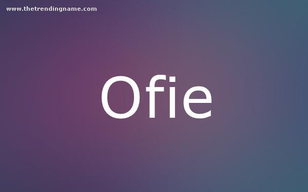 Baby Name Poster For Ofie