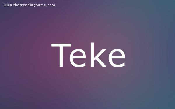 Baby Name Poster For Teke