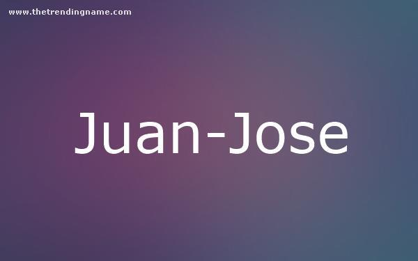 Baby Name Poster For Juan-Jose