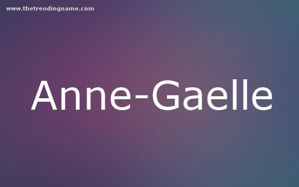 Baby Name Poster For Anne-Gaelle
