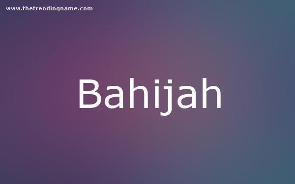 Baby Name Poster For Bahijah