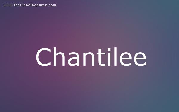 Baby Name Poster For Chantilee