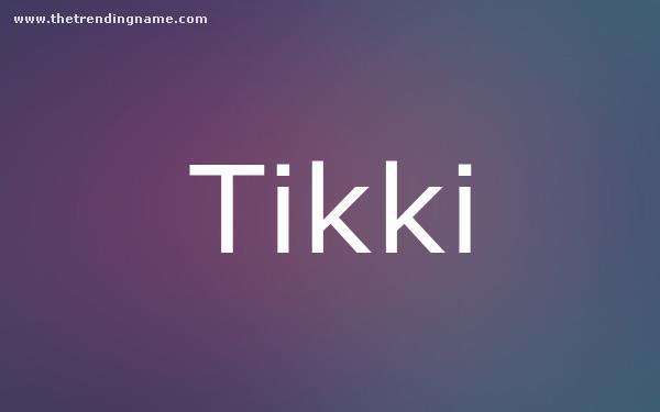 Baby Name Poster For Tikki