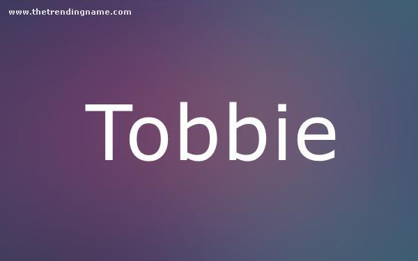 Baby Name Poster For Tobbie
