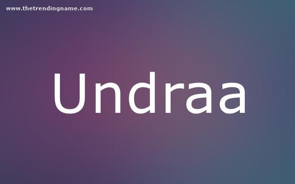 Baby Name Poster For Undraa