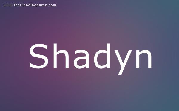 Baby Name Poster For Shadyn