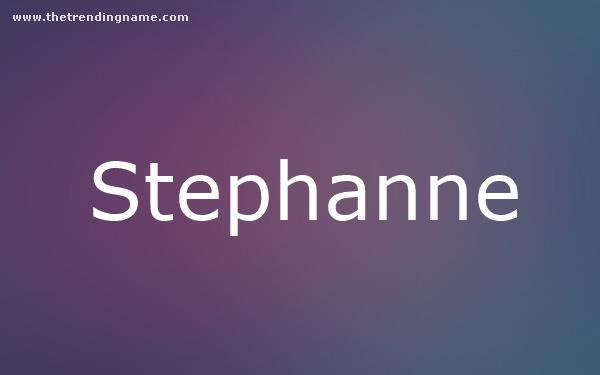 Baby Name Poster For Stephanne
