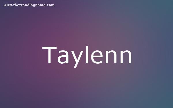 Baby Name Poster For Taylenn
