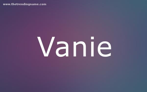 Baby Name Poster For Vanie