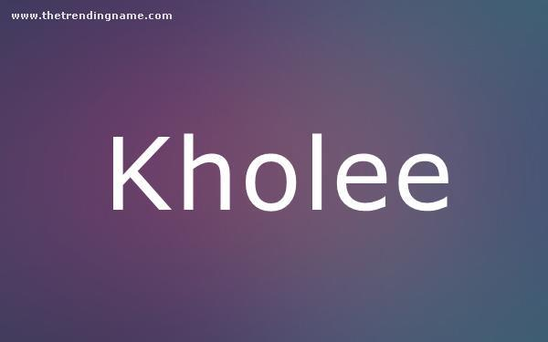 Baby Name Poster For Kholee