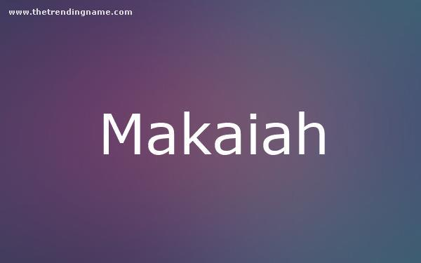 Baby Name Poster For Makaiah