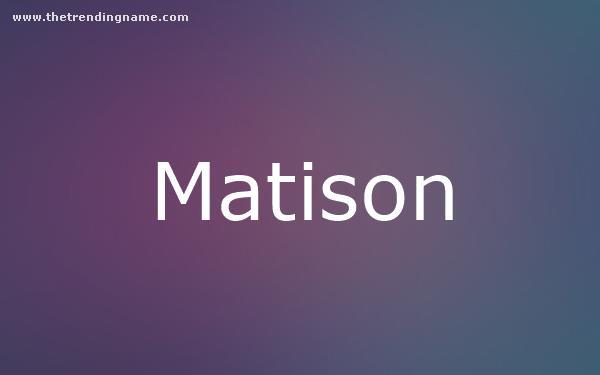 Baby Name Poster For Matison