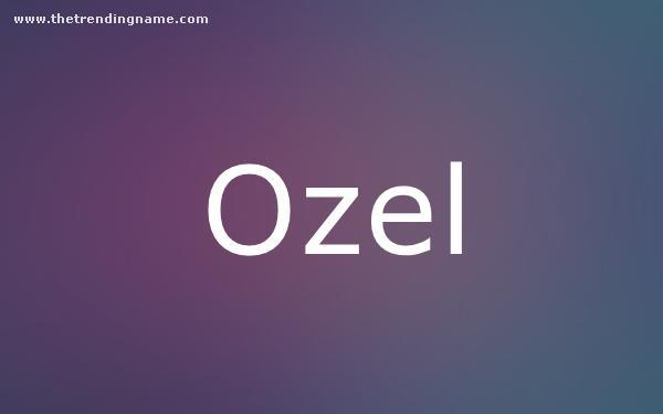 Baby Name Poster For Ozel