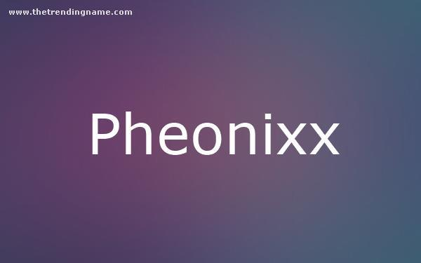 Baby Name Poster For Pheonixx