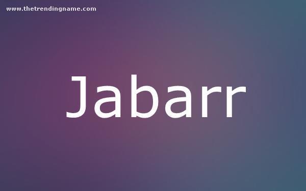 Baby Name Poster For Jabarr