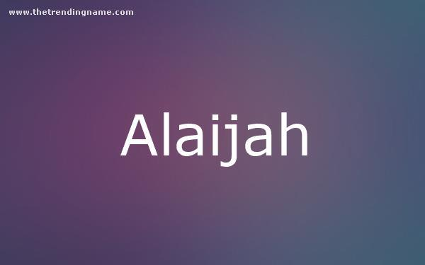 Baby Name Poster For Alaijah