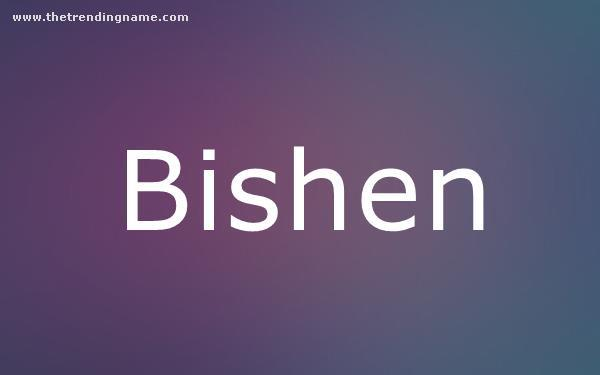 Baby Name Poster For Bishen