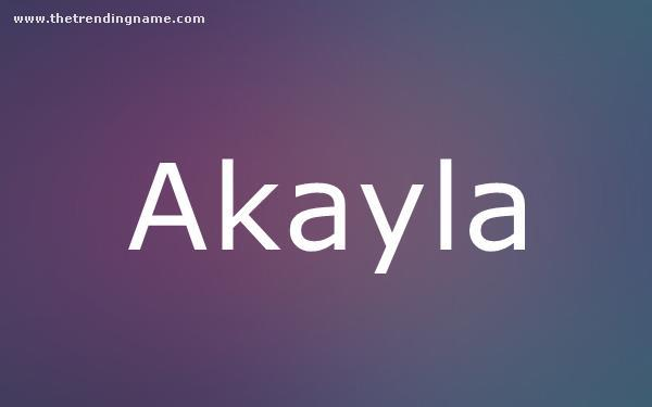 Baby Name Poster For Akayla