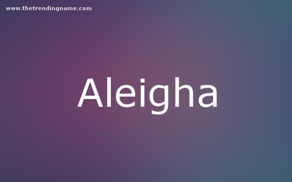 Baby Name Poster For Aleigha