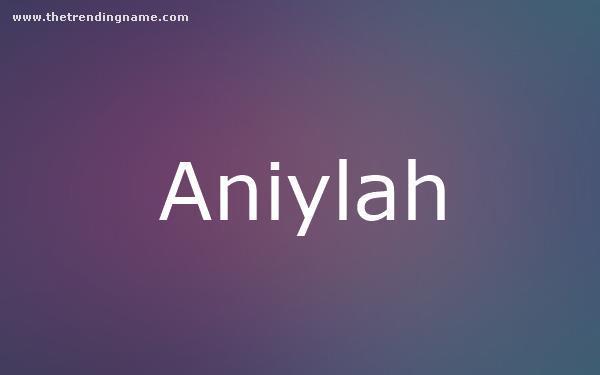 Baby Name Poster For Aniylah