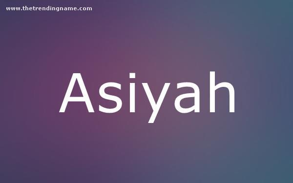 Baby Name Poster For Asiyah