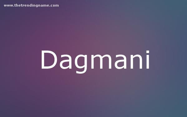 Baby Name Poster For Dagmani