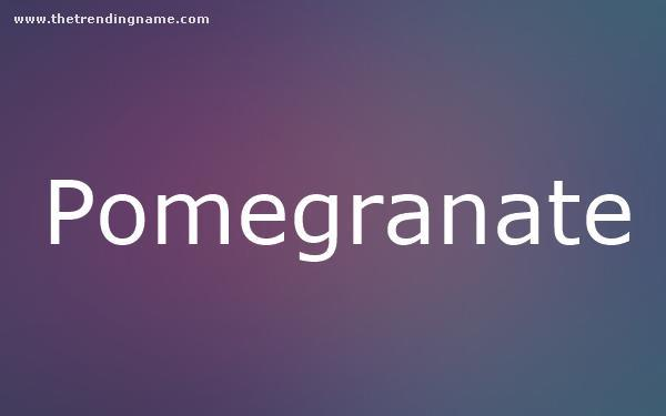 Baby Name Poster For Pomegranate