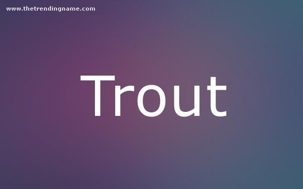 Baby Name Poster For Trout