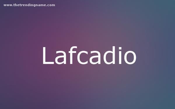 Baby Name Poster For Lafcadio