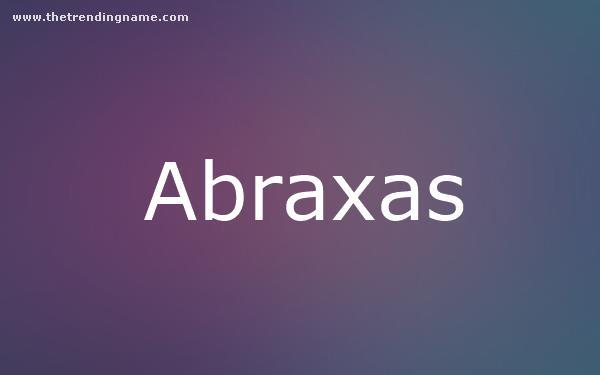 Baby Name Poster For Abraxas