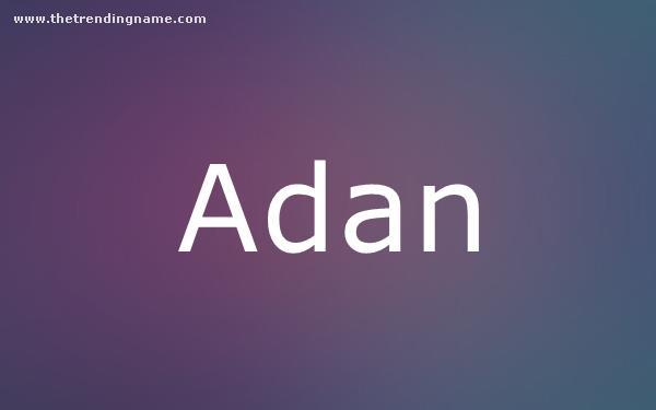 Baby Name Poster For Adan