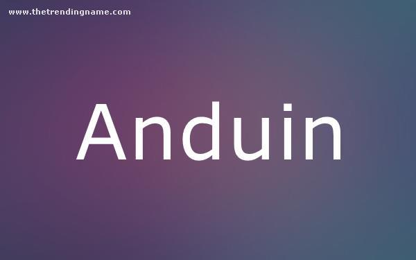 Baby Name Poster For Anduin