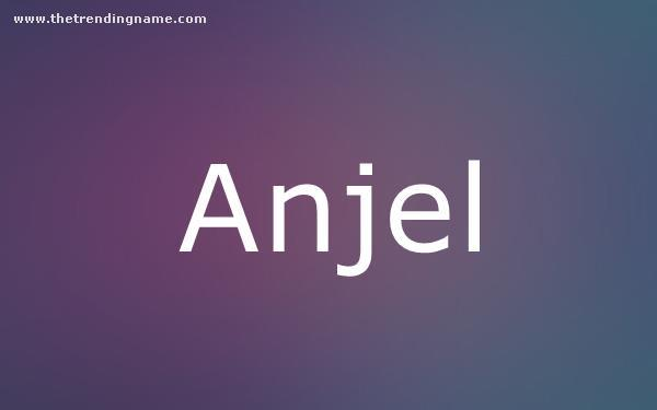 Baby Name Poster For Anjel