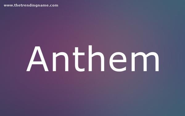 Baby Name Poster For Anthem