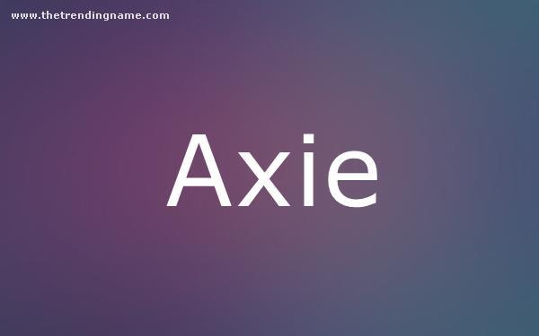 Baby Name Poster For Axie