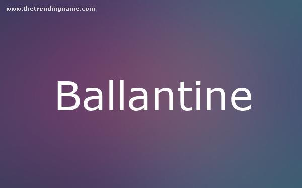 Baby Name Poster For Ballantine