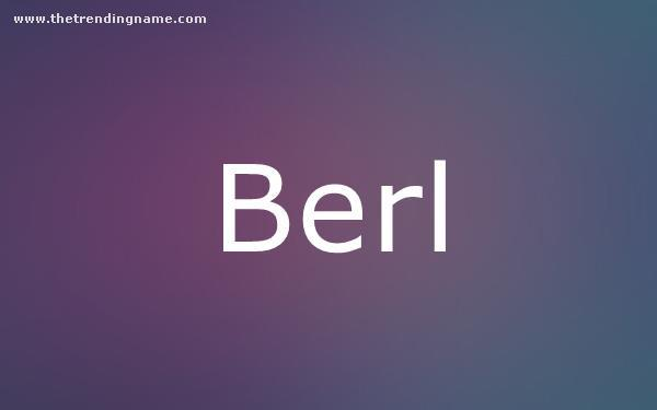 Baby Name Poster For Berl
