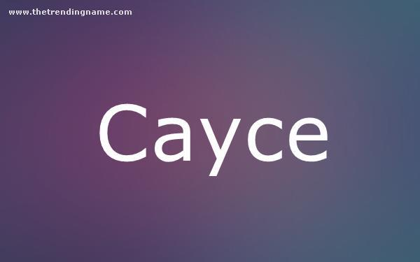 Baby Name Poster For Cayce