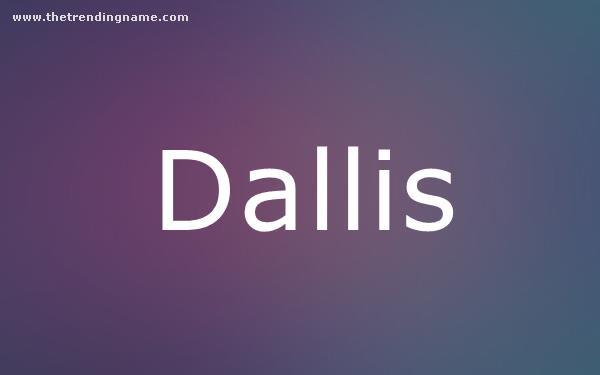 Baby Name Poster For Dallis