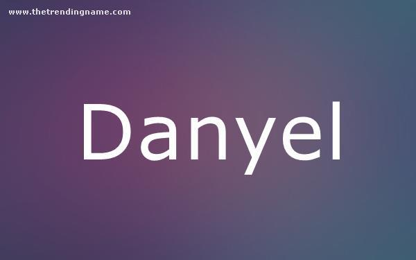 Baby Name Poster For Danyel