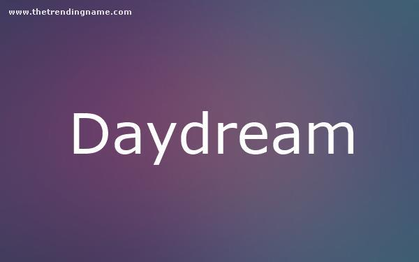 Baby Name Poster For Daydream