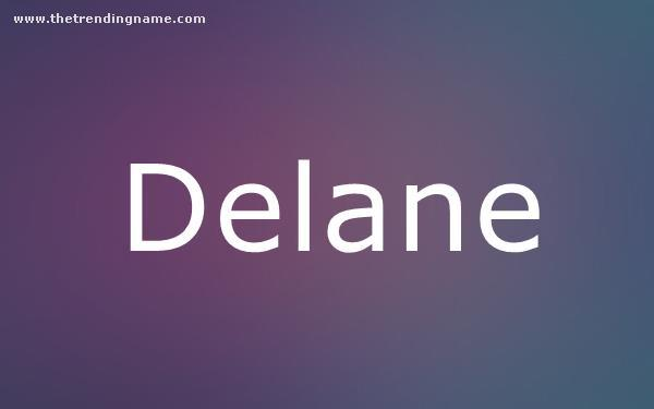 Baby Name Poster For Delane