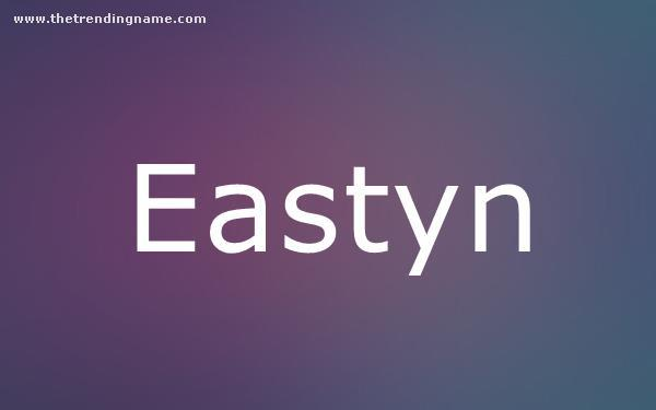 Baby Name Poster For Eastyn
