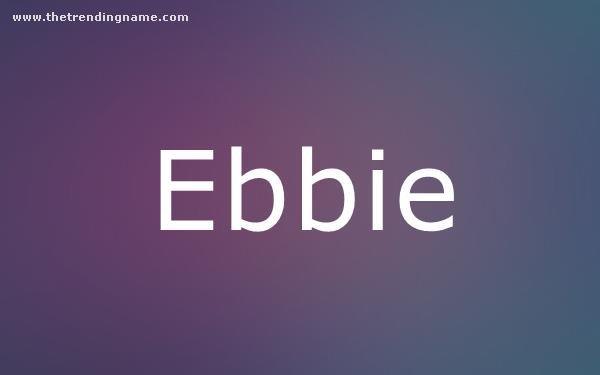 Baby Name Poster For Ebbie