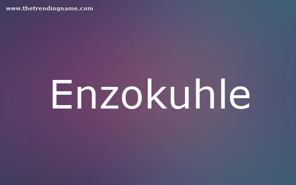 Baby Name Poster For Enzokuhle