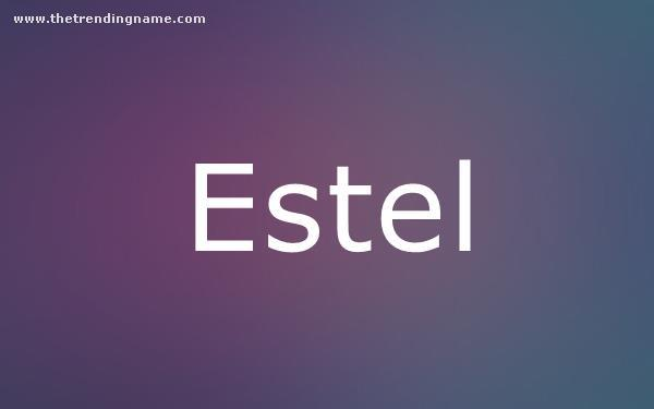 Baby Name Poster For Estel