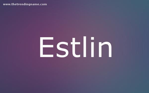 Baby Name Poster For Estlin